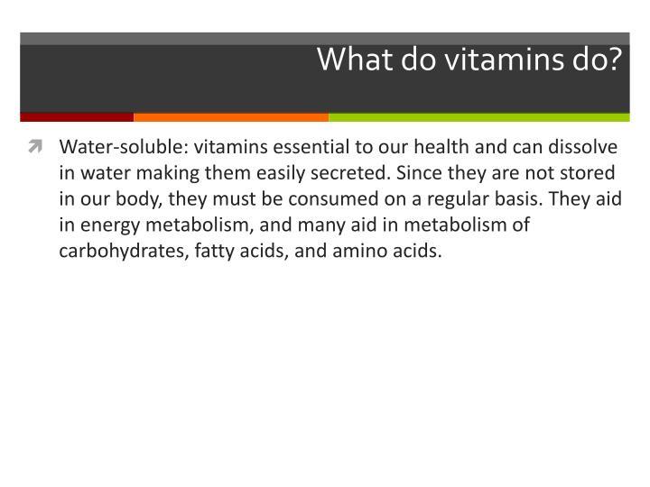 What do vitamins do?