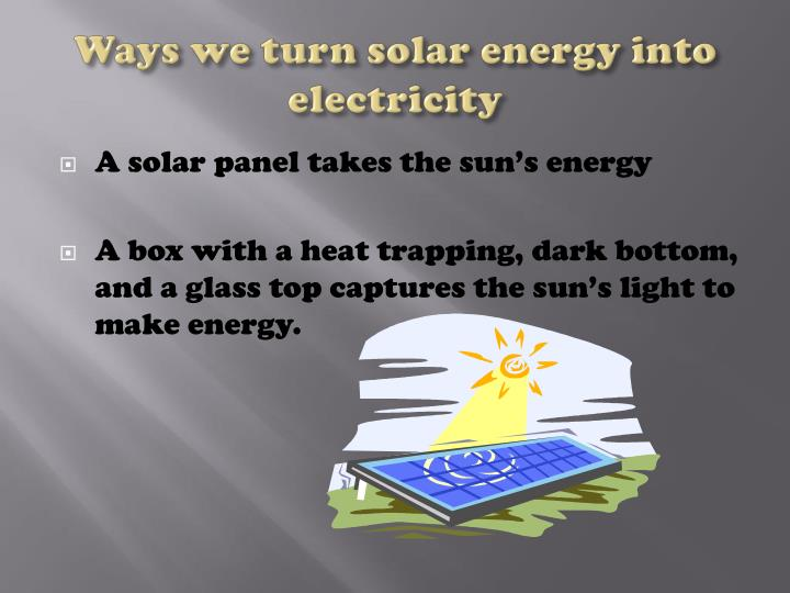 Ways we turn solar energy into electricity