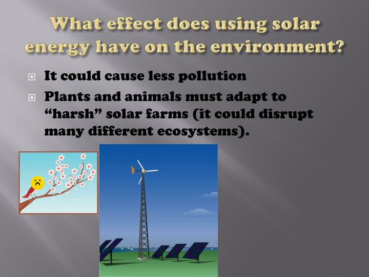What effect does using solar energy have on the environment?