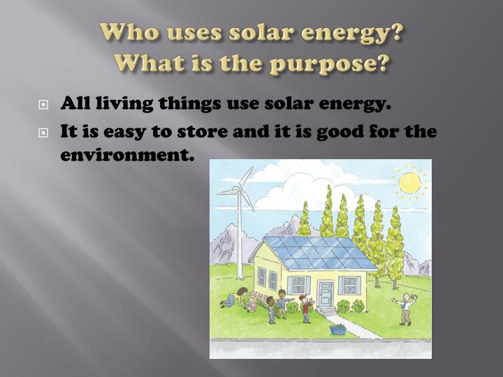 Who uses solar energy?
