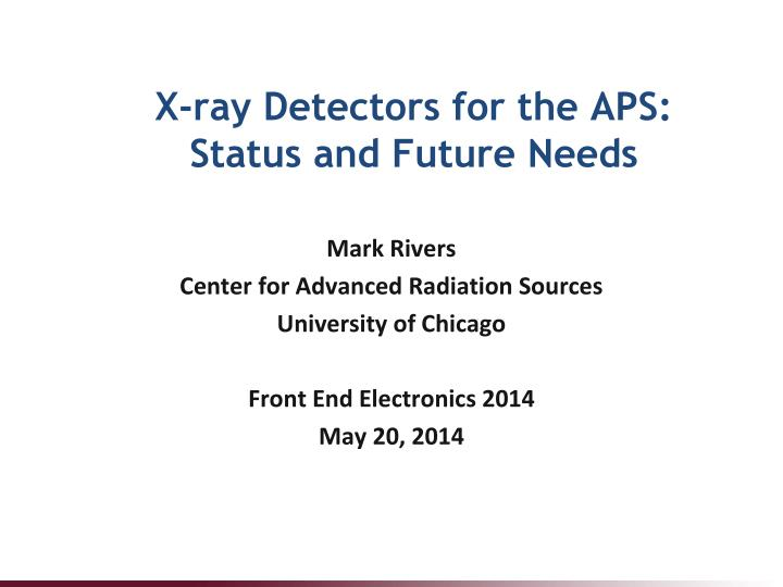 X ray detectors for the aps status and future needs
