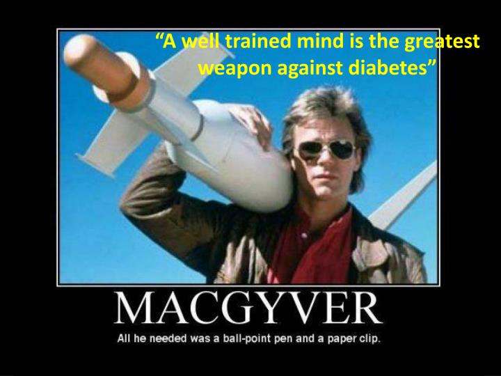 """A well trained mind is the greatest weapon against diabetes"""
