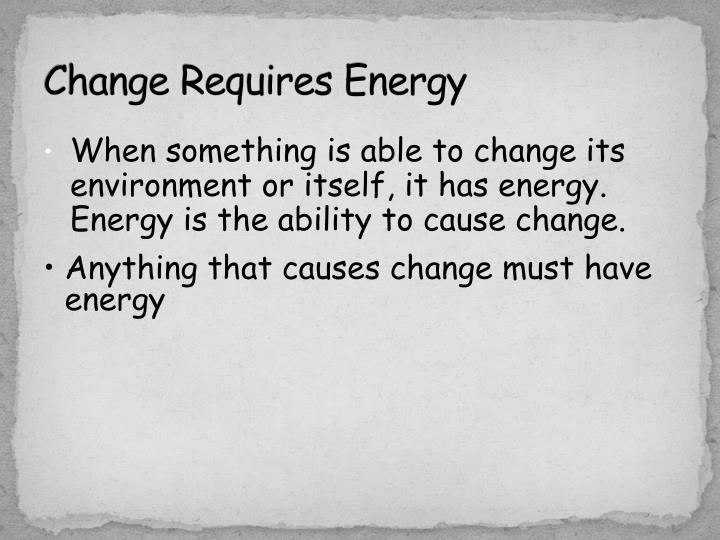 Change Requires Energy