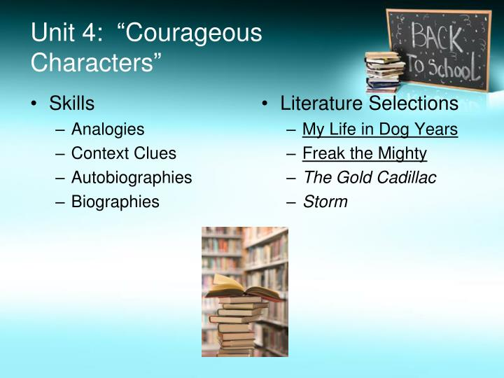 """Unit 4:  """"Courageous Characters"""""""