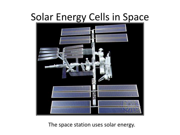 Solar Energy Cells in Space