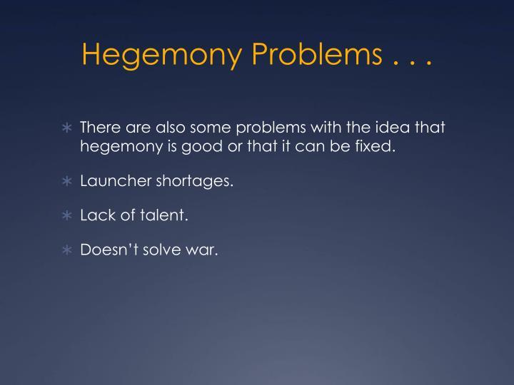 Hegemony Problems . . .