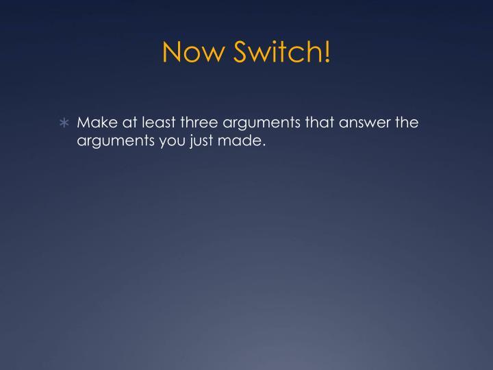 Now Switch!