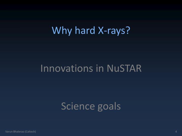 Why hard X-rays?