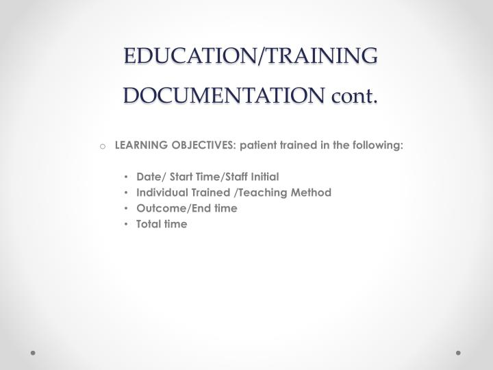 EDUCATION/TRAINING DOCUMENTATION cont.