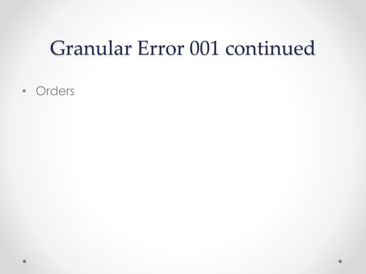 Granular Error 001 continued
