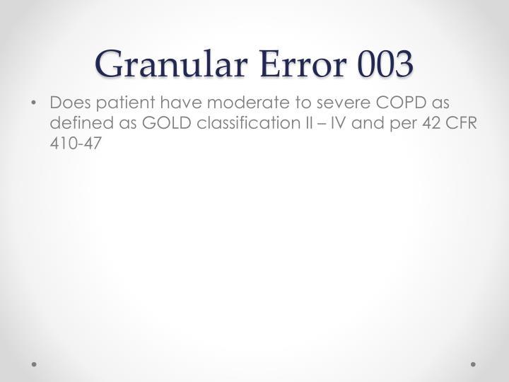 Granular Error 003