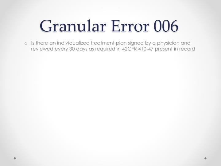 Granular Error 006