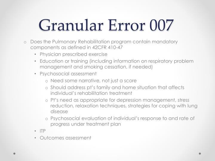 Granular Error 007