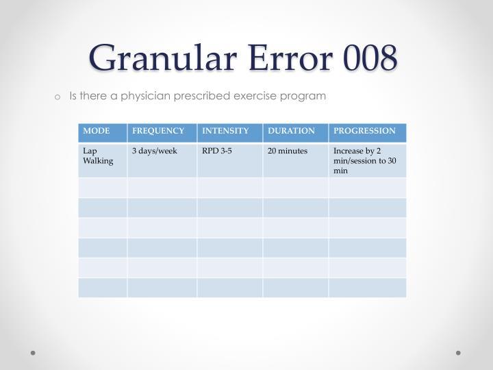 Granular Error 008