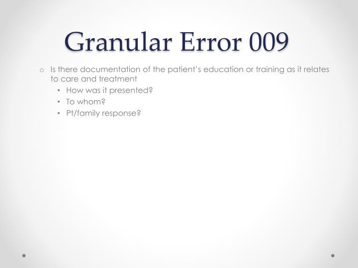 Granular Error 009