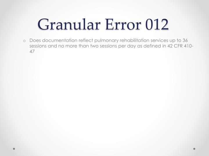 Granular Error 012