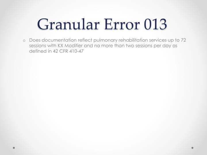 Granular Error 013