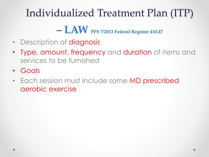 Individualized Treatment Plan (ITP) –