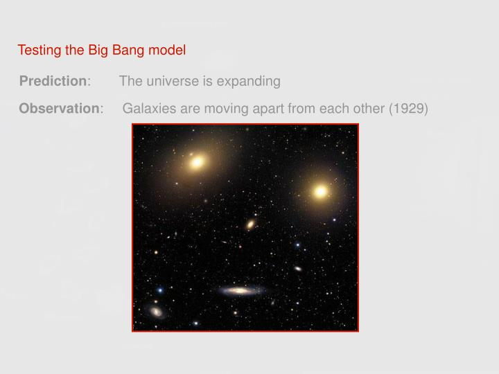 Testing the Big Bang model