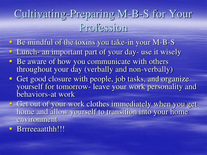 Cultivating-Preparing M-B-S for Your Profession