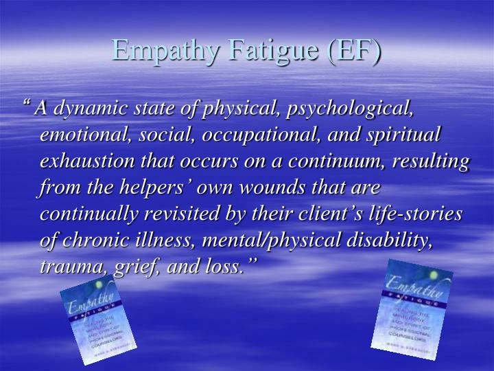 Empathy Fatigue (EF)