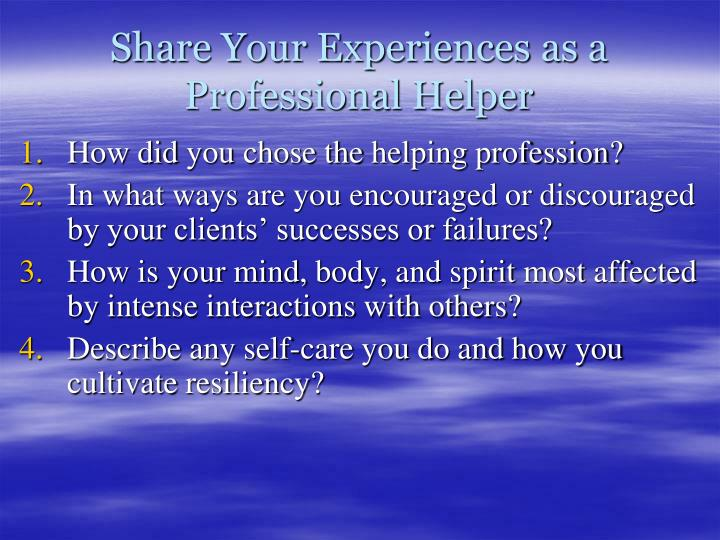 Share Your Experiences as a Professional Helper