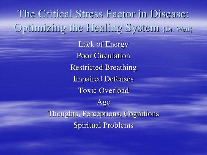 The Critical Stress Factor in Disease: Optimizing the Healing System