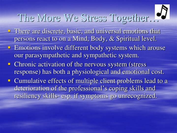 The More We Stress Together…