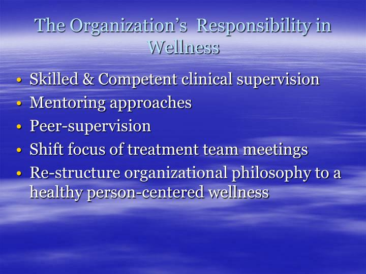 The Organization's  Responsibility in Wellness