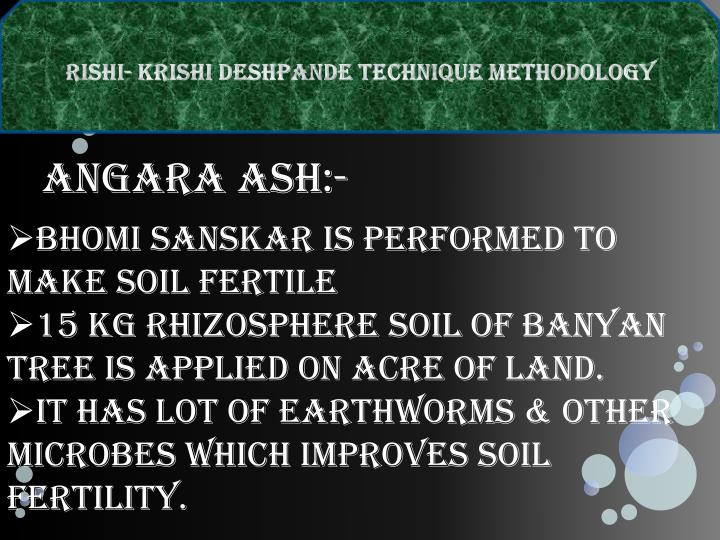 RISHI- KRISHI DESHPANDE TECHNIQUE METHODOLOGY