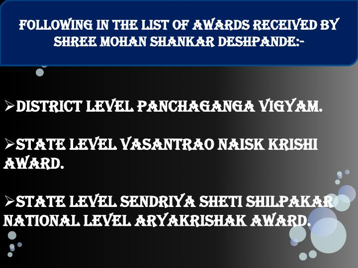 Following in the list of awards received by