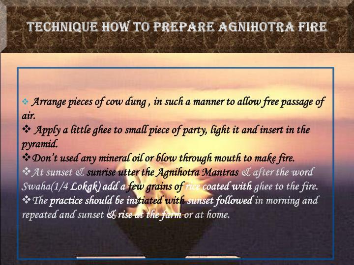 Technique how to prepare Agnihotra Fire