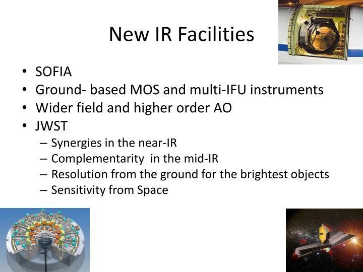 New IR Facilities