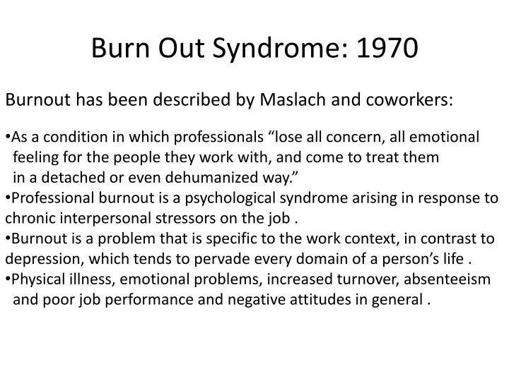 Burn Out Syndrome: 1970