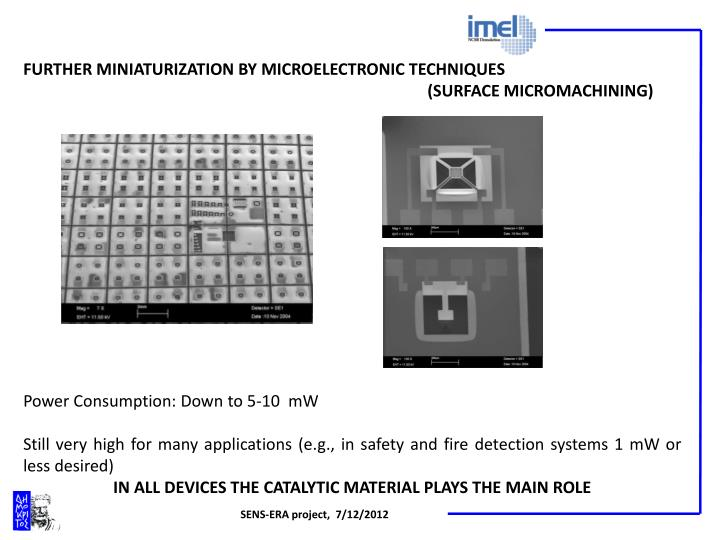 FURTHER MINIATURIZATION BY MICROELECTRONIC TECHNIQUES