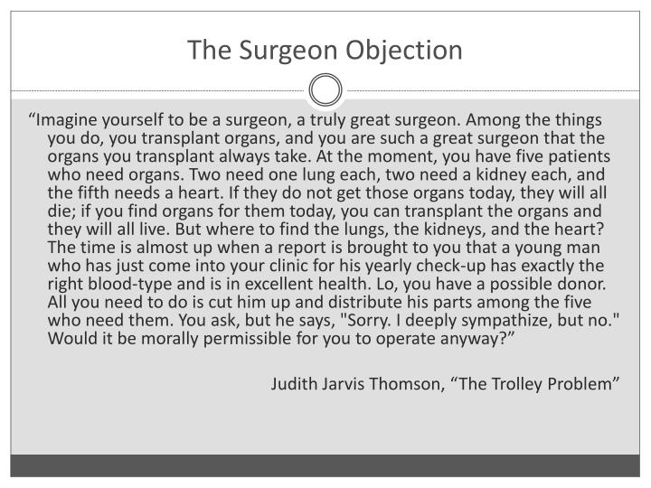 The Surgeon Objection