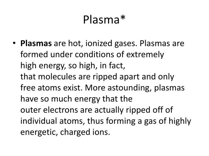 Plasma*