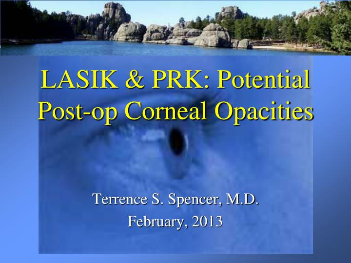 Lasik prk potential post op corneal opacities
