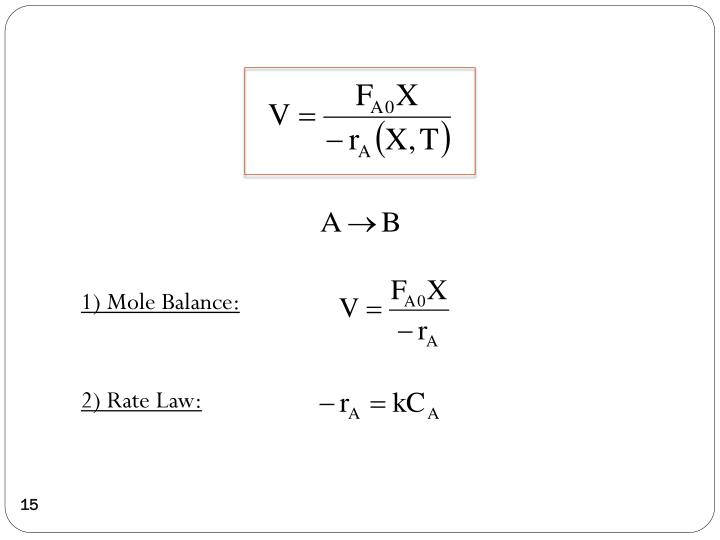 1) Mole Balance: