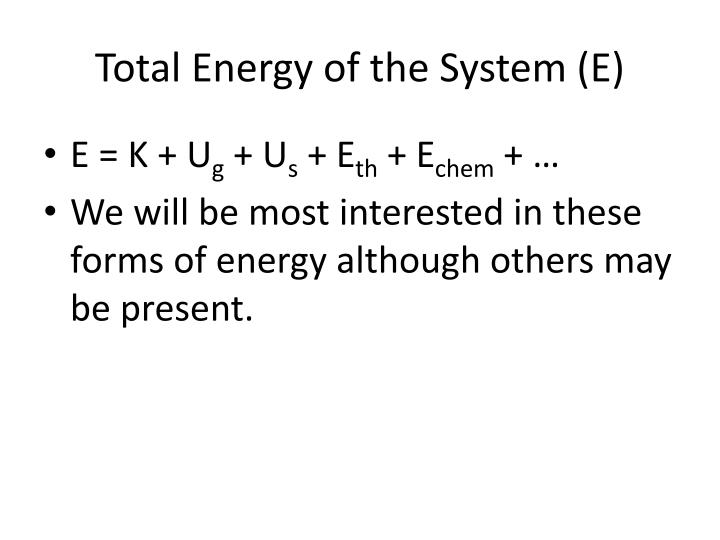 Total Energy of the System (E)