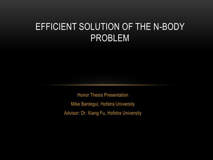 Efficient solution of the n body problem
