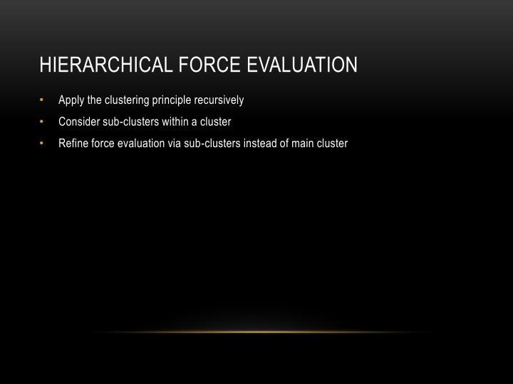 hierarchical force evaluation