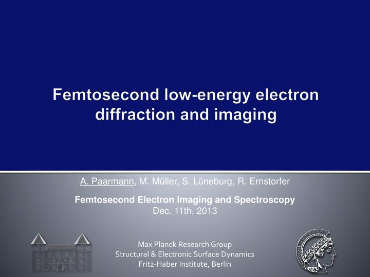 femtosecond low energy electron diffraction and imaging