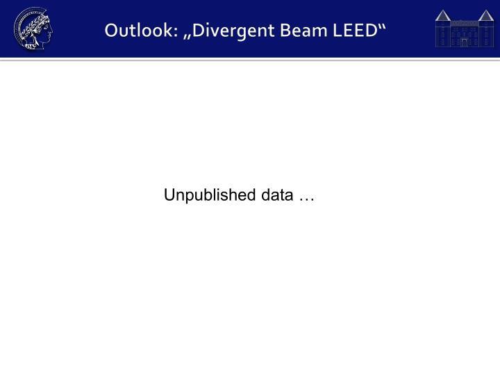 """Outlook: """"Divergent Beam LEED"""""""