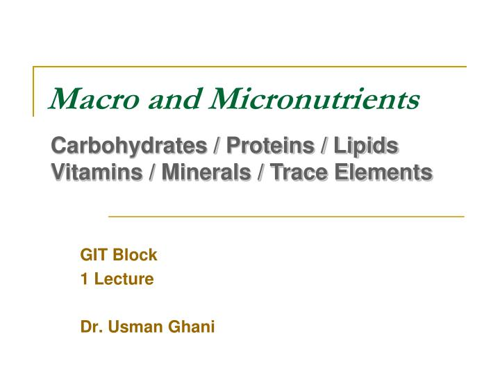 Macro and Micronutrients