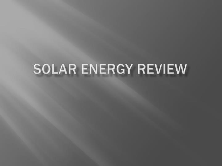 Solar energy review