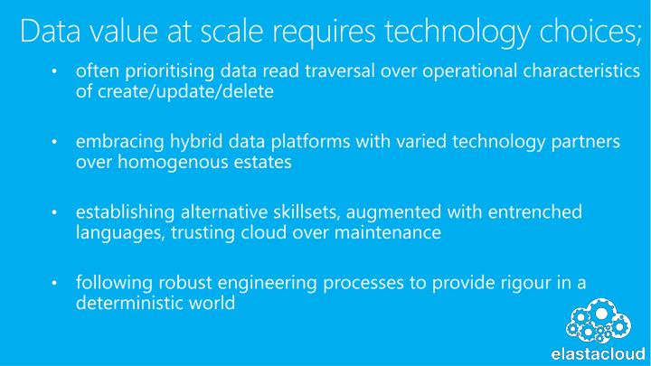 Data value at scale requires technology choices;