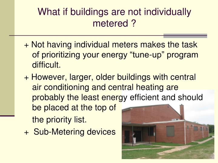 What if buildings are not individually metered ?
