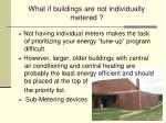 what if buildings are not individually metered