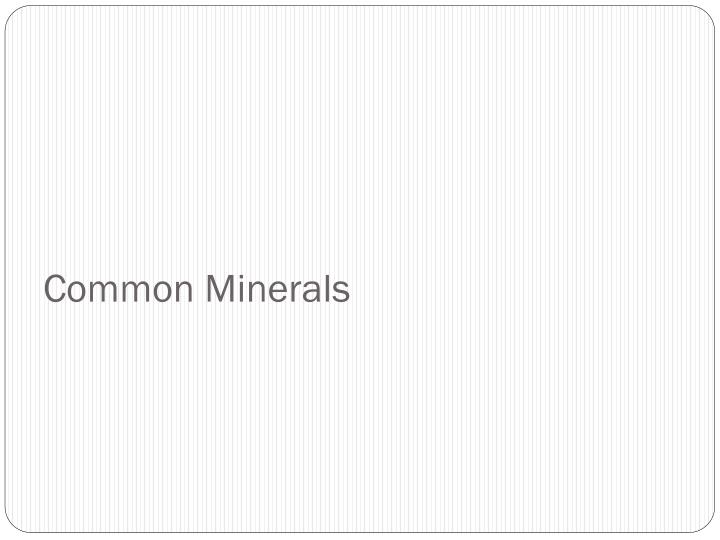 Common Minerals